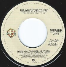 WRIGHT BROTHERS When You Find Her Keep Her ((**NEW UNPLAYED 45**)) from 1982