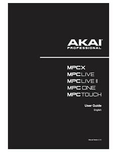 Akai MPC X / MPC Live / MPC Live II/  MPC One / MPC Touch  Owner's Manual V2.10