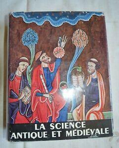 LA SCIENCE ANTIQUE ET MEDIEVALE PAR COLLECTIF ED PUF 1957 TOME 1 BE