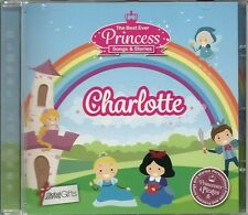 CHARLOTTE - THE BEST EVER PRINCESS SONGS & STORIES PERSONALISED CHILDREN'S CD