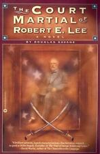 The Court Martial of Robert E. Lee : A Novel by Douglas Savage PB 1995 Civil War
