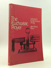 THE EUCHARISTIC PRAYER: A Study in Contemporary Liturgy - John Barry Ryan - 1974