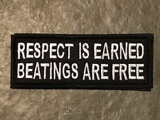 RESPECT IS EARNED BEATINGS FREE Funny Words Saying Tactical Morale Patch White