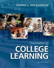Brand New- Orientation to College Learning by Dianna L. Van Blerkom