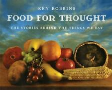 Food For Thought: The Stories Behind the Things We Eat by Robbins, Ken, Good Boo