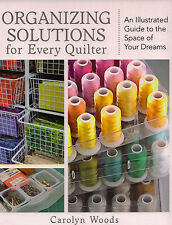 Get Organized Solutions For Every Quilter Illustrated Guide for Sorting More