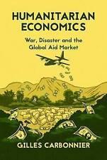 Humanitarian Economics; Hardback Book; Carbonnier Gilles, 9781849045520