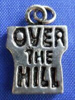 Over The Hill Birthday Sterling Silver Bracelet Charm Pendant Embellishment 925