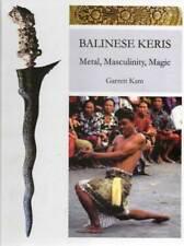 Kris Book: BALINESE KERIS Metal Masculinity Magic sword dagger Indonesia art