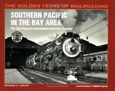 Southern Pacific in the Bay Area: The San Francisco-Sacramento-Stockton Triang..