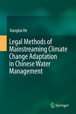 Legal Methods of Mainstreaming Climate Change Adaptation in Chinese Water...