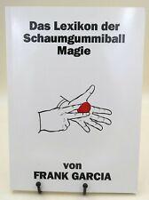 Das Lexikon der Schaumgummiball Magie, Frank Garcia,  Skript A4, 120 Seiten