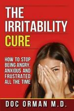 The Irritability Cure by Doc Orman (2014, Paperback)