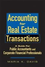 Accounting for Real Estate Transactions: A Guide For Public Accountants and Cor