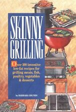 Skinny Grilling: Over 100 Inventive Low-Fat Recipe