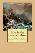 Man in the Crescent Moon: A Pirates of the Narrow Seas Adventure (Paperback or S