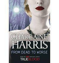 From Dead to Worse: A True Blood Novel, Charlaine Harris | Paperback Book | Good