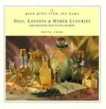 Gifts from the Home Ser.: Good Gifts from the Home : Oils, Lotions and Other Lux
