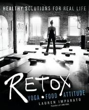 RETOX: Yoga*Food*Attitude Healthy Solutions for Real Life by Imparato, Lauren i