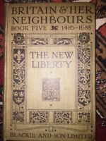 Britain And Her Neighbours Book V The New Liberty date 1485 -1688 Hardback