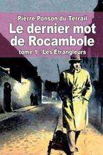 Le Dernier Mot de Rocambole : Tome 1 : Les Étrangleurs by Pierre Ponson du...