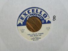 LAZY LESTER You Got Me Where You Want Me/Patrol Blues EXCELLO 2197 - VG+ Vinyl