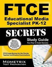 Ftce Educational Media Specialist Pk-12 Secrets Study Guide: Ftce Exam Review...