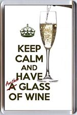 KEEP CALM and HAVE Another GLASS OF WINE with White Wine Pouring Fridge Magnet