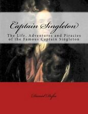 Captain Singleton : The Life, Adventures and Piracies of the Famous Captain...