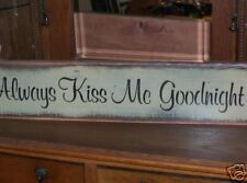 ALWAYS KISS ME GOODNIGHT  wood sign primitive