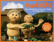 Nudinits : Bare-Bottomed Fun from the Village of Woolly Bush by Sarah Simi...