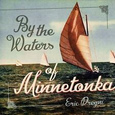 By the Waters of Minnetonka ~ Dregni, Eric HC