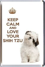 KEEP CALM and LOVE YOUR SHIH TZU with an Image of a cute Shih Tzu FRIDGE MAGNET
