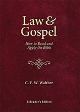 Law and Gospel: How to Read and Apply the Bible by C. F. W. Walther, Good Book