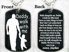 DADDY, WALK WITH ME....Dog tag Necklace/Key chain + FREE PERSONALIZATION