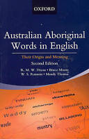 Australian Aboriginal Words in English. Their Origin and Meaning by Dixon, R. M.