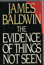 THE EVIDENCE OF THINGS NOT SEEN • 1st Ed HC • James Baldwin