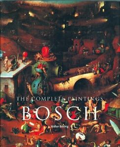 Hieronymus Bosch 1450-1516: Between Heaven and Hell. The Complete Paintings By