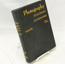 CB Neblette Photography its Materials and Processes 6th Ed 1962
