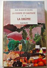 La cuisine en Dauphiné - Tome 2 : LA DRÔME – Jean-Jacques de Corcelles