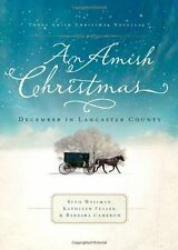 An Amish Christmas: A Choice to Forgive/A Miracle
