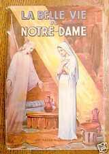 LA BELLE VIE DE NOTRE-DAME Agnès Richomme 1949