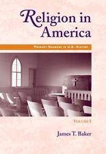 1: Religion in America, Volume I: Primary Sources in U.S. History Series