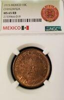 1915 MEXICO 10 CENTAVOS CHIHUAHUA NGC MS 65 RB HIGH GRADE REVOLUTIONARY COIN !!!