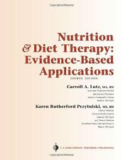 Nutrition and Diet Therapy Evidence-Based Applicat