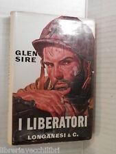 I LIBERATORI Glen Sire Elsa Pelitti Longanesi 1962 seconda guerra mondiale libro