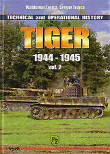 TIGER TECHNICAL AND OPERATIONAL HISTORY VOLUME 2 1944 - 1945