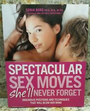 Spectacular Sex Moves She'll Never Forget : Ingenious Positions and...