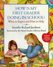 HOW IS MY FIRST GRADER DOING IN SCHOOL?: What to Expect and How to Help by Jaco