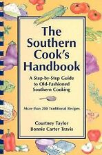 The Southern Cook's Handbook : A Step-by-Step Guide to Old-Fashioned Southern...
